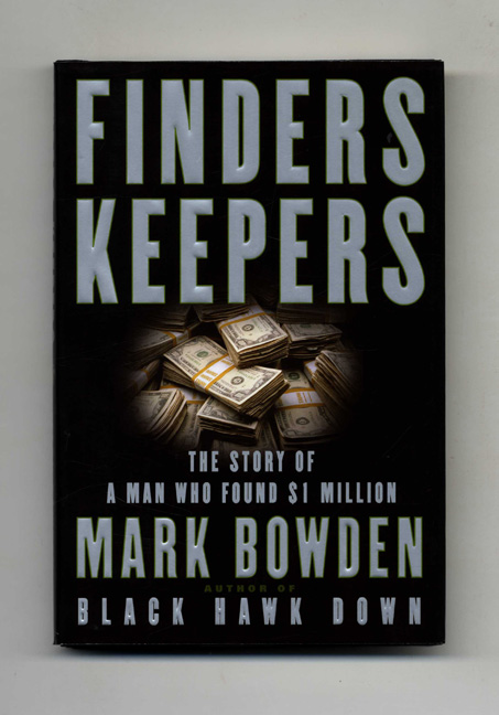 Finders Keepers - 1st Edition/1st Printing. Mark Bowden.