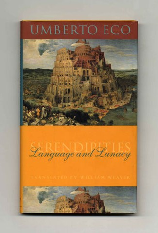 Serendipities: Language And Lunacy [the Italian Academy Lectures] - 1st Edition/1st Printing. Umberto Eco.