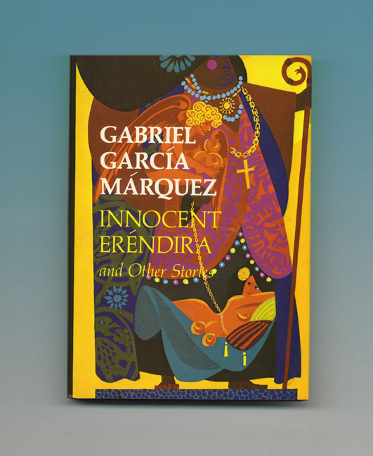 Innocent Eréndira And Other Stories - 1st US Edition/1st Printing. Gabriel García Márquez.