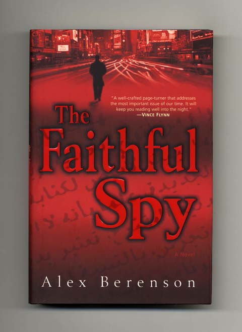 The Faithful Spy - 1st Edition/1st Printing. Alex Berenson.