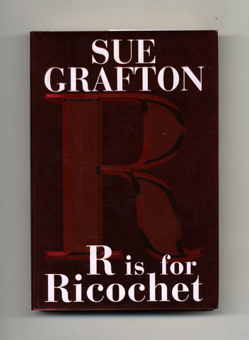 R Is For Ricochet - 1st Edition/1st Printing. Sue Grafton.