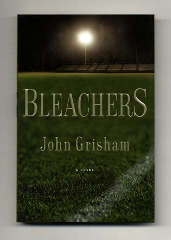 Bleachers - 1st Edition/1st Printing | John Grisham | Books Tell ...