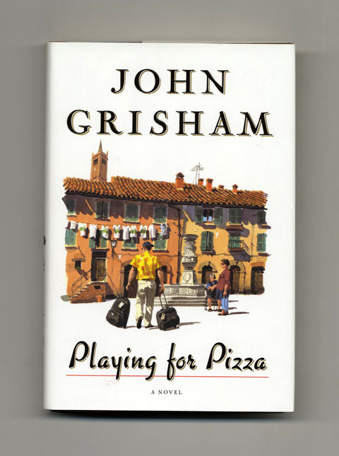 Playing for Pizza - 1st Edition/1st Printing. John Grisham.
