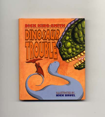 Dinosaur Trouble - 1st US Edition/1st Printing. Dick King-Smith.