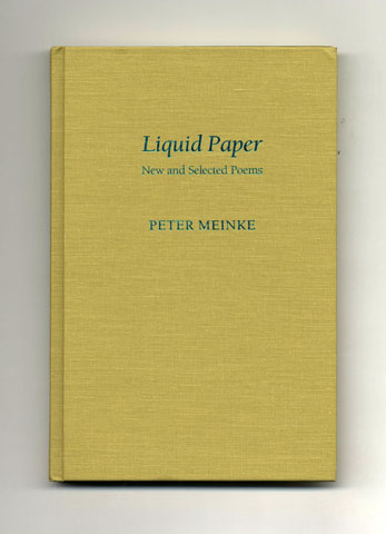 Liquid Paper: New and Selected Poems - 1st Edition/1st Printing. Peter Meinke.
