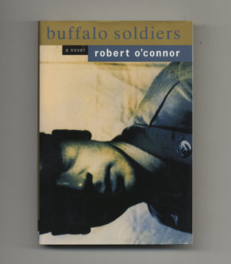 Buffalo Soldiers - 1st Edition/1st Printing. Robert O'Conner.