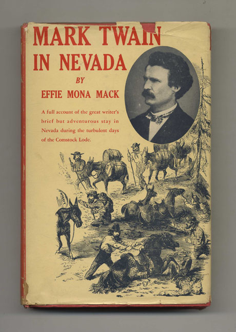 Mark Twain in Nevada - 1st Edition/1st Printing. Effie Mona Mack.
