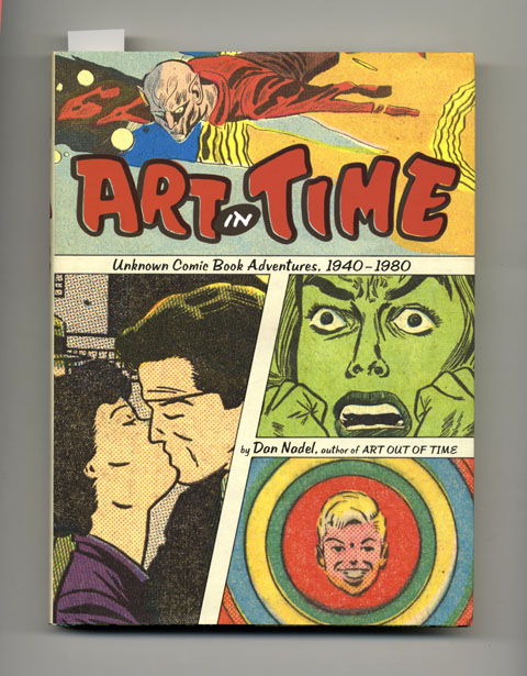 Art in Time: Unknown Comic Book Adventures, 1940-1980 - 1st Edition/1st Printing. Dan Nadel.