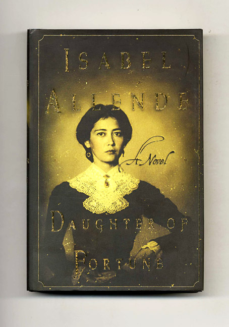 Daughter of Fortune - 1st US Edition/1st Printing. Isabel Allende.