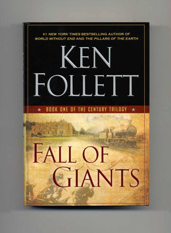 Fall of Giants: Book One of the Century Trilogy - 1st Edition/1st Printing. Ken Follett.