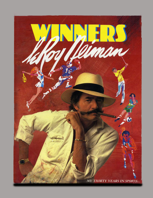 Winners: My Thirty Years in Sports - 1st Edition/1st Printing. Leroy Neiman.