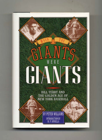 When The Giants Were Giants - 1st Edition/1st Printing. Peter Williams, W. P. Kinsella.