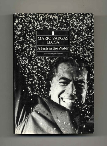 A Fish in the Water: A Memoir - 1st UK Edition/1st Printing. Mario Vargas Llosa.