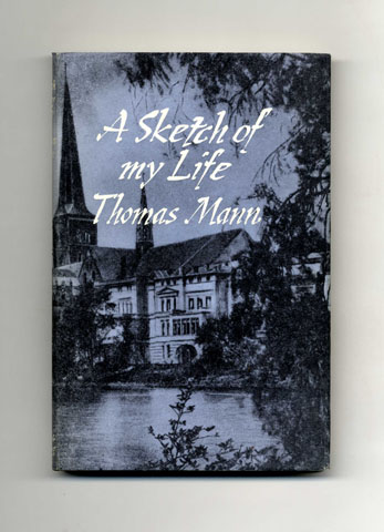 A Sketch of My Life - 1st UK Edition/1st Printing. Thomas Mann.