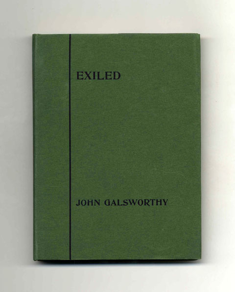Exiled: An Evolutionary Comedy in Three Acts - 1st Edition/1st Printing. John Galsworthy.