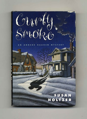 Curly Smoke - 1st Edition/1st Printing. Susan Holtzer.