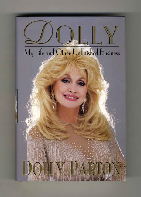 Dolly: My Life And Other Unfinished Business - 1st Edition/1st Printing. Dolly Parton.
