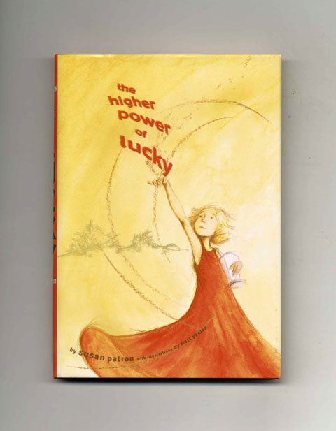 The Higher Power of Lucky - 1st Edition/1st Printing. Susan Patron.