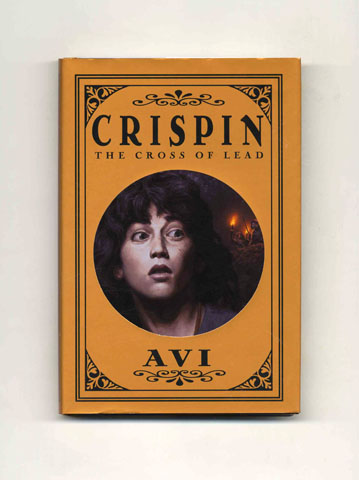 Crispin: The Cross of Lead - 1st Edition/1st Printing. Avi, Edward Irving Wortis.