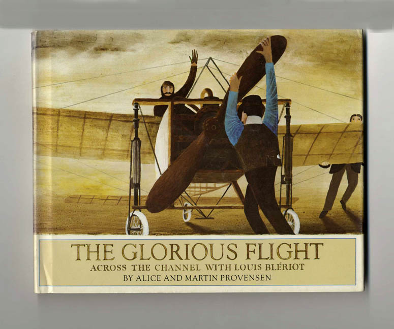 The Glorious Flight: Across the Channel with Louis Blériot - 1st UK Edition/1st Printing. Alice Provensen, Martin Provensen.
