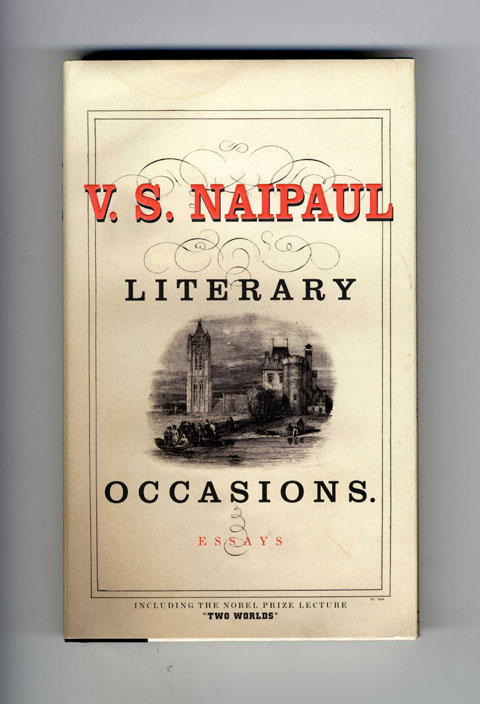Literary Occasions: Essays - 1st Edition/1st Printing. V. S. Naipaul.