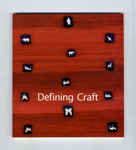 Defining Craft 1: Collecting for the New Millennium - 1st Edition/1st Printing. Nancy Preu.