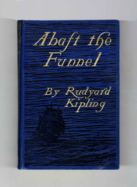 Abaft the Funnel - 1st Edition/1st Printing. Rudyard Kipling.