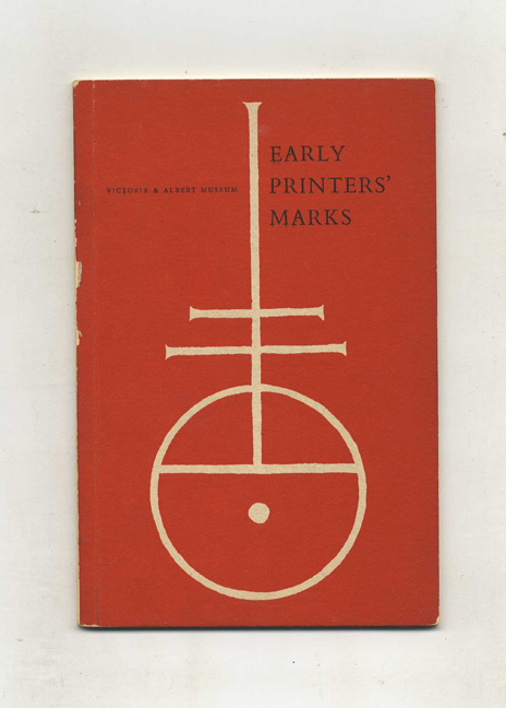 Early Printers' Marks - 1st Edition/1st Printing. Victoria, Albert Museum.