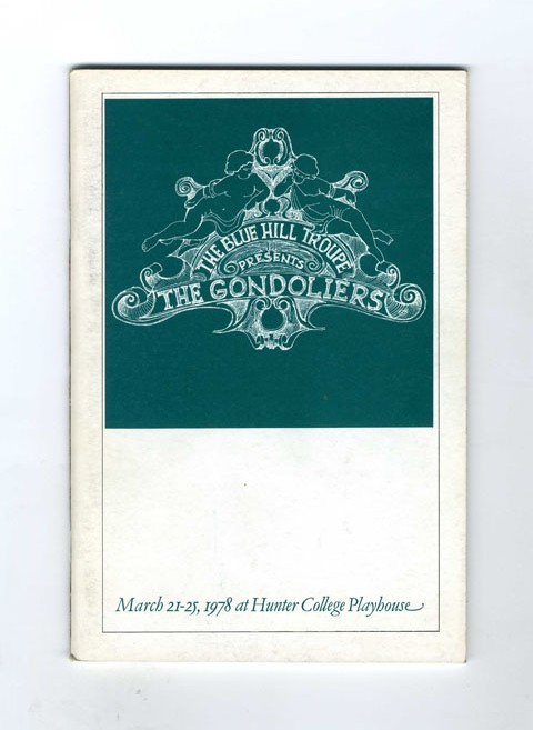 The Blue Hill Troupe Presents: The Gondoliers - 1st Edition/1st Printing. W. S. Gilbert.