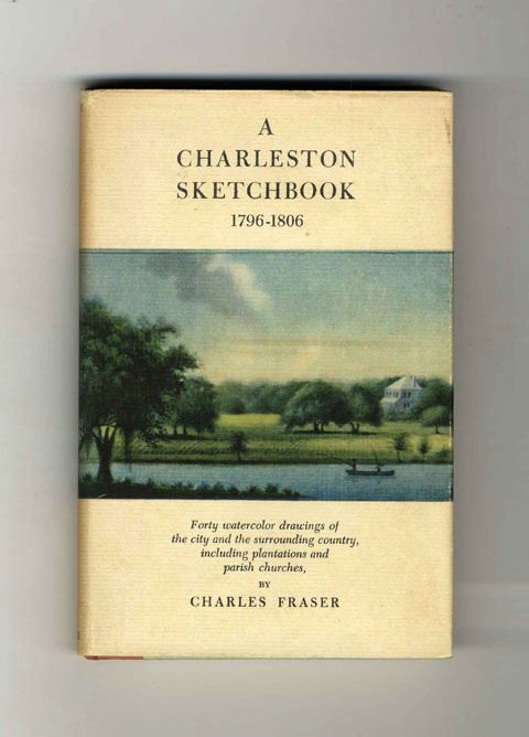 A Charleston Sketchbook 1796-1806. Charles Fraser.