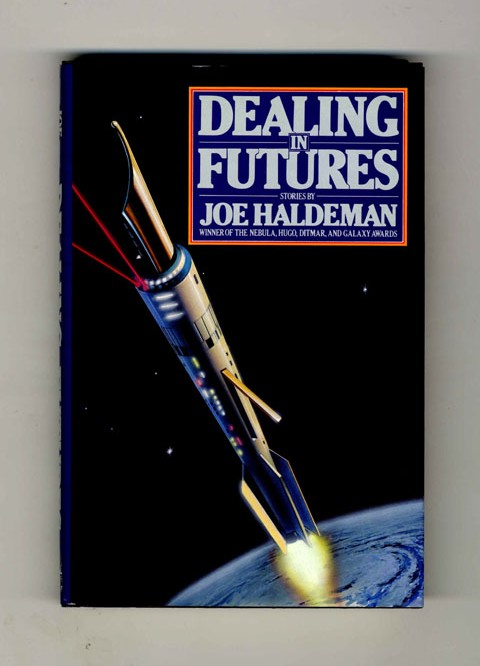 Dealing in Futures - 1st Edition/1st Printing. Joe Haldeman.