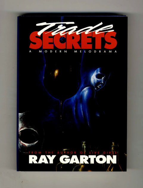 Trade Secrets - 1st Edition/1st Printing. Ray Garton.