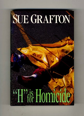 """H"" is for Homicide - 1st Edition/1st Printing. Sue Grafton."