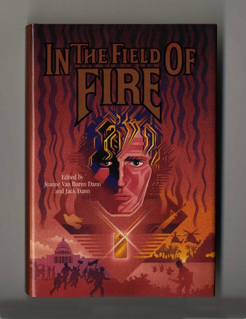 In the Field of Fire - 1st Edition/1st Printing. Jeanne Van Buren Dann, Jack Dann.