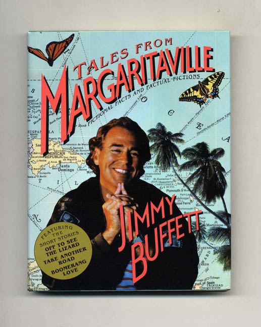 Tales from Margaritaville: Fictional Facts and Factual Fictions - 1st Edition/1st Printing. Jimmy Buffett.
