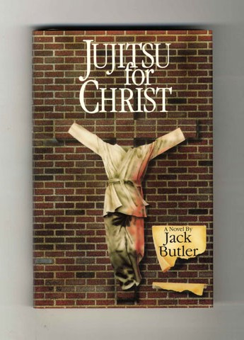 Jujitsu for Christ - 1st Edition/1st Printing. Jack Butler.