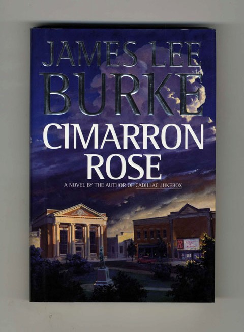 Cimarron Rose - 1st Edition/1st Printing. James Lee Burke.