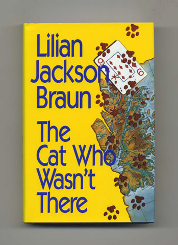 The Cat Who Wasn't There - 1st Edition/1st Printing. Lilian Jackson Braun.