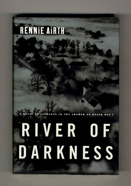River of Darkness - 1st Edition/1st Printing. Rennie Airth.