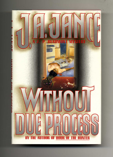 Without Due Process - 1st Edition/1st Printing. J. A. Jance.