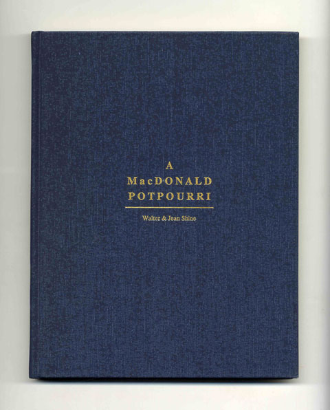 A MacDonald Potpourri -- being a miscellany of post-perusal pleasures of the John D. MacDonald books for bibliophiles, bibliographers and bibliomaniacs - 1st Edition/1st Printing. Walter Shine, Jean, compilers.