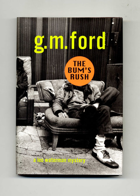 The Bum's Rush - 1st Edition/1st Printing. G. M. Ford.