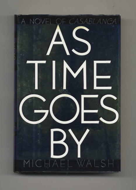 As Time Goes By - 1st Edition/1st Printing. Michael Walsh.