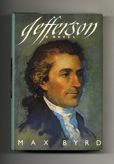 Jefferson - 1st Edition/1st Printing. Max Byrd.