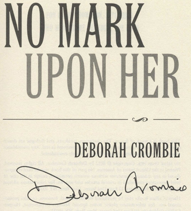No Mark Upon Her -1st Edition/1st Printing. Deborah Crombie.