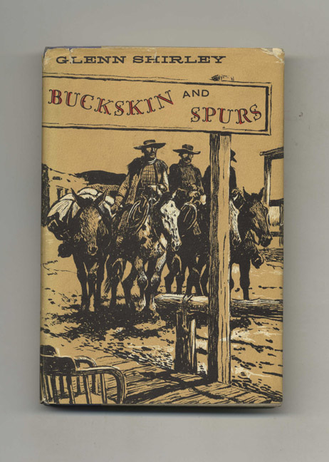 Buckskin and Spurs: A Gallery of Frontier Rogues and Heroes. Glenn Shirley.