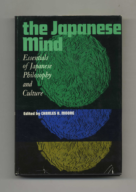 The Japanese Mind: Essentials of Japanese Philosophy and Culture. Charles A. Moore.