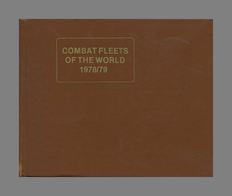 Combat Fleets of the World 1978/79: Their Ships, Aircraft and Armament. Jean Labayle Couhat.