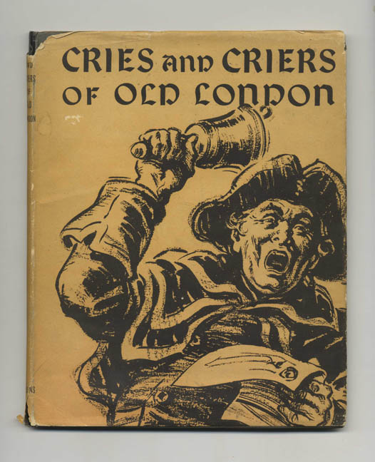 Cries and Criers of Old London. Raphael Nelson.