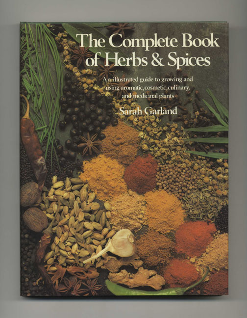 The Complete Book of Herbs & Spices. Sarah Garland.